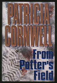 From Potter's Field by  Patricia CORNWELL - First Edition - 1995 - from Between the Covers- Rare Books, Inc. ABAA and Biblio.com