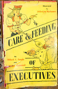 The Care and Feeding of Executives: And the General Theory of How to Be One