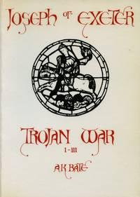Joseph of Exeter: Trojan War I-III