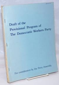 image of Draft of Provisional Program of the Democratic Workers Party; For consideration by the Party Assembly