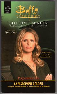 The Lost Slayer: Prophecies (Buffy the Vampire Slayer by  Christopher Golden  - Paperback  - 1st Printing  - 2001  - from Mirror Image Book (SKU: 101005008)