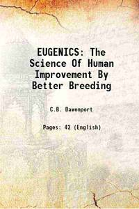 EUGENICS The Science Of Human Improvement By Better Breeding 1910