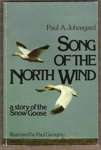 SONG OF THE NORTH WIND A Story of the Snow Goose