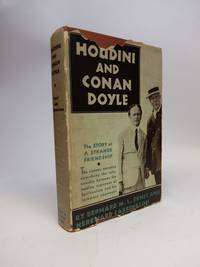 Houdini and Conan Doyle; The Story of a Strange Friendship