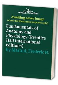 image of Fundamentals of Anatomy and Physiology (Prentice Hall international editions)