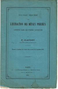 image of NOUVEAU PROCEDE POUR L'EXTRACTION DES METAUX PRECIEUX CONTENUS DANS LES PYRITES CUIVREUSES. Presente a l,'Academie des sciences dans sa seance du 2 septembre 1872.