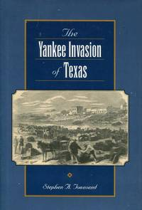 The Yankee Invasion of Texas.