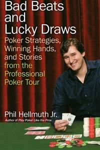 image of Bad Beats and Lucky Draws: Poker Strategies, Winning Hands, and Stories from the Professional Poker Tour