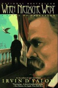 When Nietzsche Wept : A Novel of Obsession