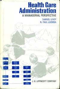 HEALTH CARE ADMINISTRATION: A Managerial Perspective