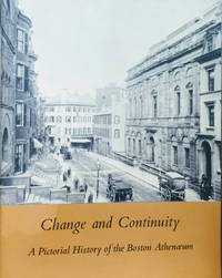 Change and Continuity:  A Pictorial History of the Boston Anthenaeum