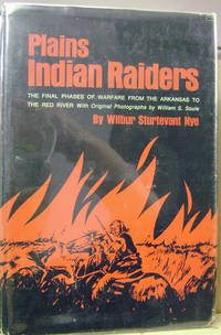 Plains Indian Raiders:  The Final Phases of Warfare from the Arkansas to  the Red River