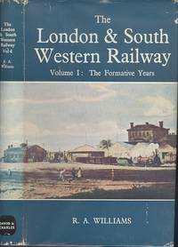 The London and South Western Railway Volume One - The Formative Years