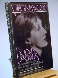 Books and portraits: Some further selections from the literary and biographical writings of Virginia Woolf