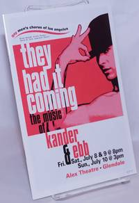 image of They Had It Coming: the music of Kander_Ebb [program] Alex Theatre, Glendale, CA, July 8-10