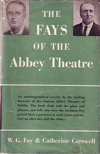 The Fays of the Abbey Theatre - An Autobiographical Record