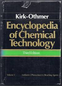 Kirk-Othmer Encyclopedia of Chemical Technology.  Volume 3: Antibiotics (Phenazines) to Bleaching Agents.  Third Edition