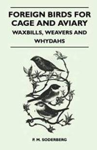 Foreign Birds for Cage and Aviary   Waxbills  Weavers and Whydahs