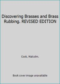 Discovering Brasses and Brass Rubbing. REVISED EDITION