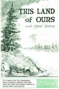 This Land of Ours and other poems by  Peter J Peters - First edition - 1972 - from Reading Rat (SKU: RRAB1992)