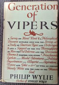 image of Generation of vipers; a survey of moral want a philosophical discourse suitable only for the strong, a study of american types and archetypes and a signpost on the two thoroughfares of man: the Via Dolorosa and the Descensus Averno, together with...