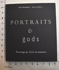 Portraits & Gods: Paintings by Tony Scherman