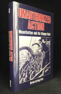 Unauthorized Action; Mountbatten and the Dieppe Raid