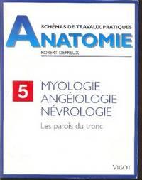Schémas de travaux pratiques d'anatomie.  Volume 5: Myologie, Angéiologie, Névrologie.   Les parois du tronc