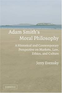 Adam Smith's Moral Philosophy: A Historical and Contemporary Perspective on Markets, Law,...