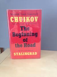 The Beginning of the Road by  Vasili Ivanovich Chuikov - Hardcover - 1963 - from Gary Menchen and Biblio.co.uk