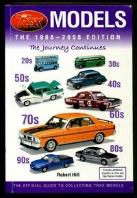 Trax Models, the 1986 - 2008 Edition, the Journey Continues : The Official  Guide to Collecting Trax Models