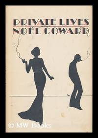 image of Private Lives; an Intimate Comedy in Three Acts, by Noel Coward