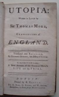 Utopia: written in Latin by Sir Thomas More, Chancellor of England. Translated into English by Gilbert Burnet, late Bishop of Sarum. To this edition is added, a short account of Sir Thomas More's life and his trial by Sir Thomas More - 1737 - from Hamish Riley-Smith Rare Books (SKU: biblio37)