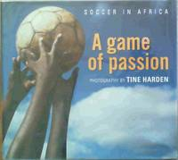 A Game Of Passion- Soccer In Africa