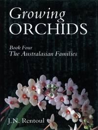 image of Growing Orchids : Book Four : The Australasian Families.