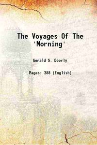 image of The Voyages Of The 'Morning' 1916 [Hardcover]