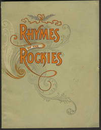 Rhymes of The Rockies or What The Poets Have To Say of The Beautiful Scenery on the Denver and Rio Grande Railroad