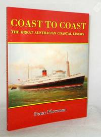 Coast to Coast The Great Australian Coastal Liners