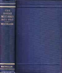 The Danish West Indies under Company Rule (1671-1754) With a supplementary chapter, 1755-1917.