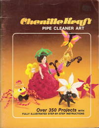 Chenille Kraft - Pipe Cleaner Art  (Over 350 completed projects with step-by-step illustrations)