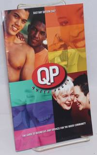 QP: Queer Pages; East Bay edition 2007; the guide to businesses and services for the queer community; vol. 4