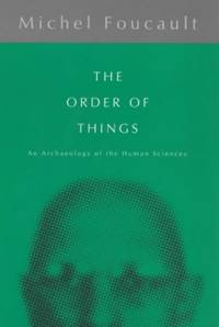 The Order of Things: Archaeology of the Human Sciences Routledge Classics