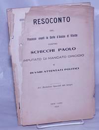 image of Resoconto del processo avanti la Corte d'Assise di Viterbo contro Schicchi Paolo, imputato di mancato omicidio e di vari attentati politici