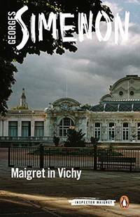 image of Maigret in Vichy: Inspector Maigret #68