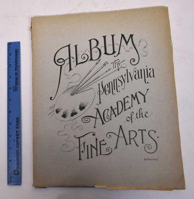 Philadelphia: The Pennsylvania Academy of the Fine Arts, 1892. Paperback. G+ chipping to edges, mino...