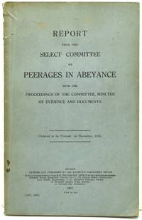 REPORT FROM THE SELECT COMMITTEE ON PEERAGES IN ABEYANCE WITH THE PROCEEDINGS OF THE COMMITEE, MINUTES OF EVIDENCE AND DOCUMENTS