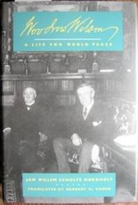 Woodrow Wilson: A Life for World Peace. Translated by Herbert H. Rowen