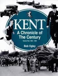 Kent: 1925 1949 v. 2: A Chronicle of the Century