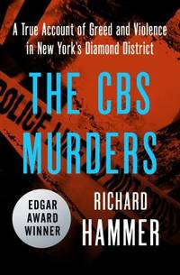 The CBS Murders : A True Account of Greed and Violence in New York's Diamond District