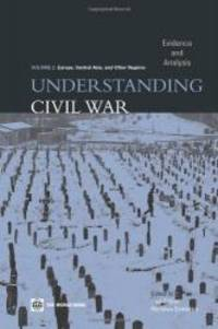 Understanding Civil War: Evidence and Analysis, Vol. 2--Europe, Central Asia, and Other Regions by Paul Collier and Nicholas Sambanis - Paperback - 2005-02-08 - from Books Express and Biblio.com